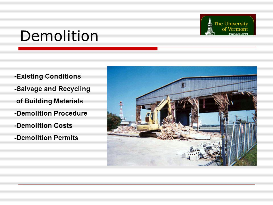Demolition -Existing Conditions -Salvage and Recycling of Building Materials -Demolition Procedure -Demolition Costs -Demolition Permits