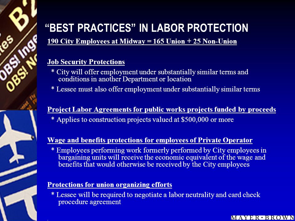 BEST PRACTICES IN LABOR PROTECTION 190 City Employees at Midway = 165 Union + 25 Non-Union Job Security Protections * City will offer employment under