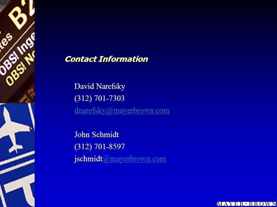 Contact Information David Narefsky (312) 701-7303 dnarefsky@mayerbrown.com John Schmidt (312) 701-8597 jschmidt@mayerbrown.com@mayerbrown.com