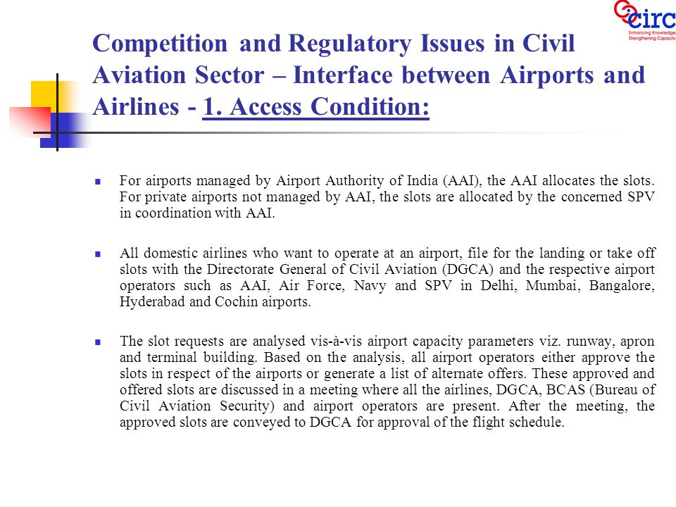 Competition and Regulatory Issues in Civil Aviation Sector – Interface between Airports and Airlines: Access Condition Contd.