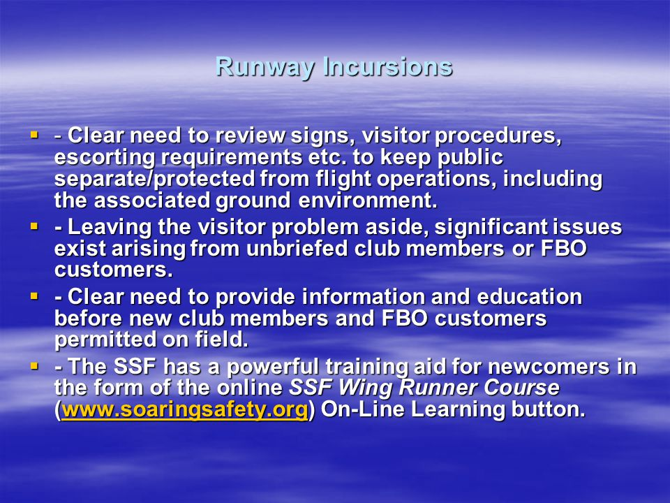 Runway Incursions - Clear need to review signs, visitor procedures, escorting requirements etc.