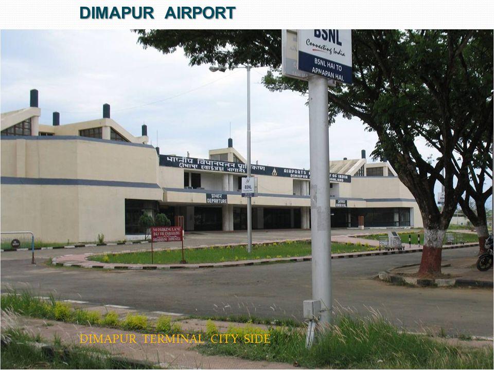 DIMAPUR TERMINAL CITY SIDE DIMAPUR AIRPORT