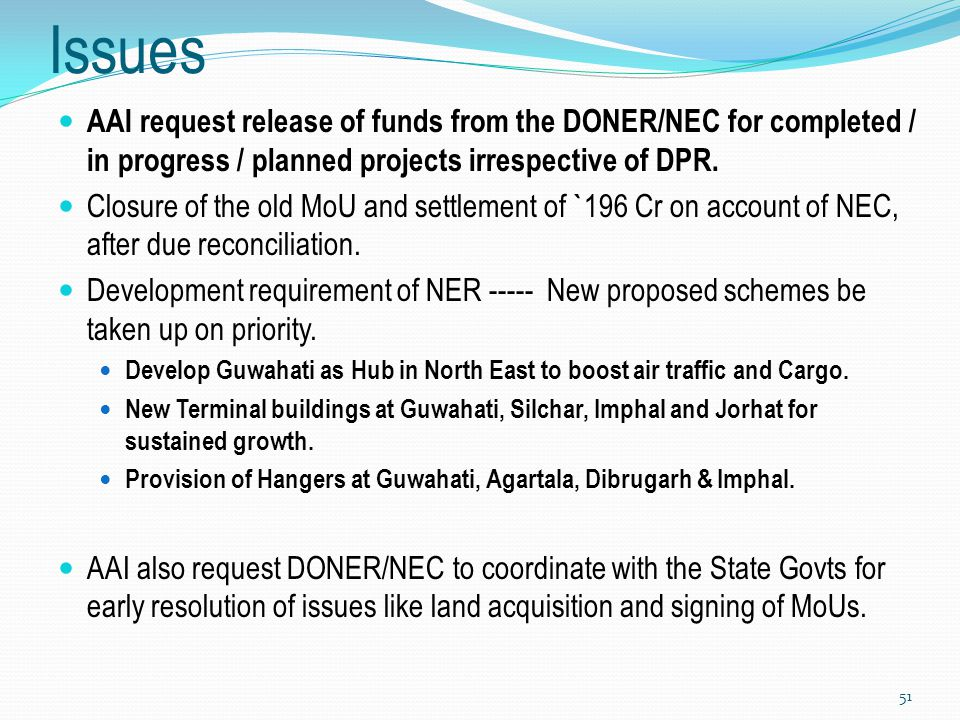 Issues AAI request release of funds from the DONER/NEC for completed / in progress / planned projects irrespective of DPR. Closure of the old MoU and