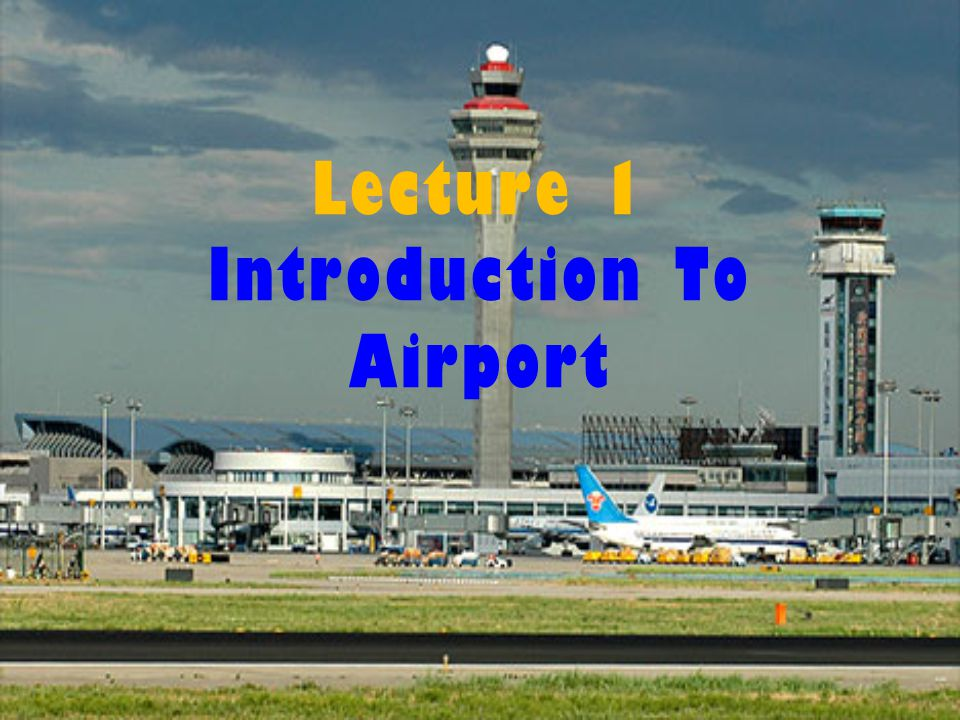 Lecture 1 Introduction To Airport