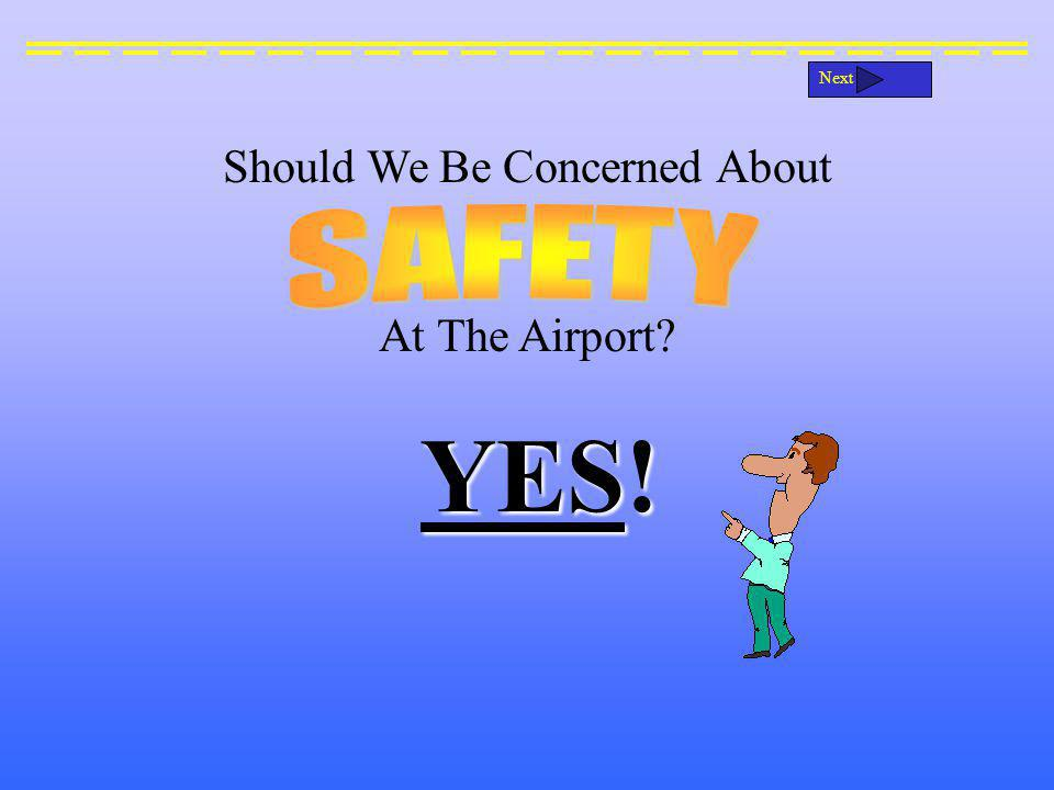 Should We Be Concerned About At The Airport YES! Next