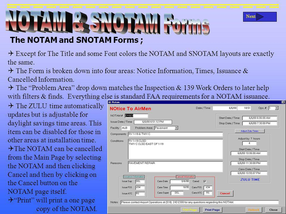 The NOTAM and SNOTAM Forms ; Next The ZULU time automatically updates but is adjustable for daylight savings time areas.