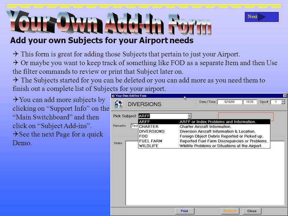 Add your own Subjects for your Airport needs Next This form is great for adding those Subjects that pertain to just your Airport.
