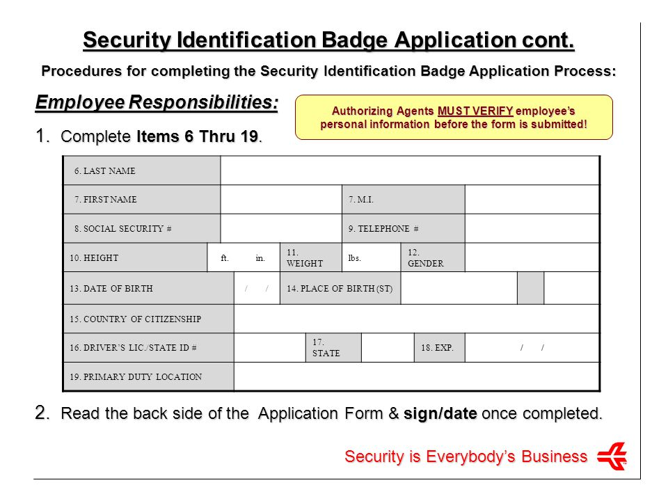 Security is Everybodys Business Security Identification Badge Application cont.
