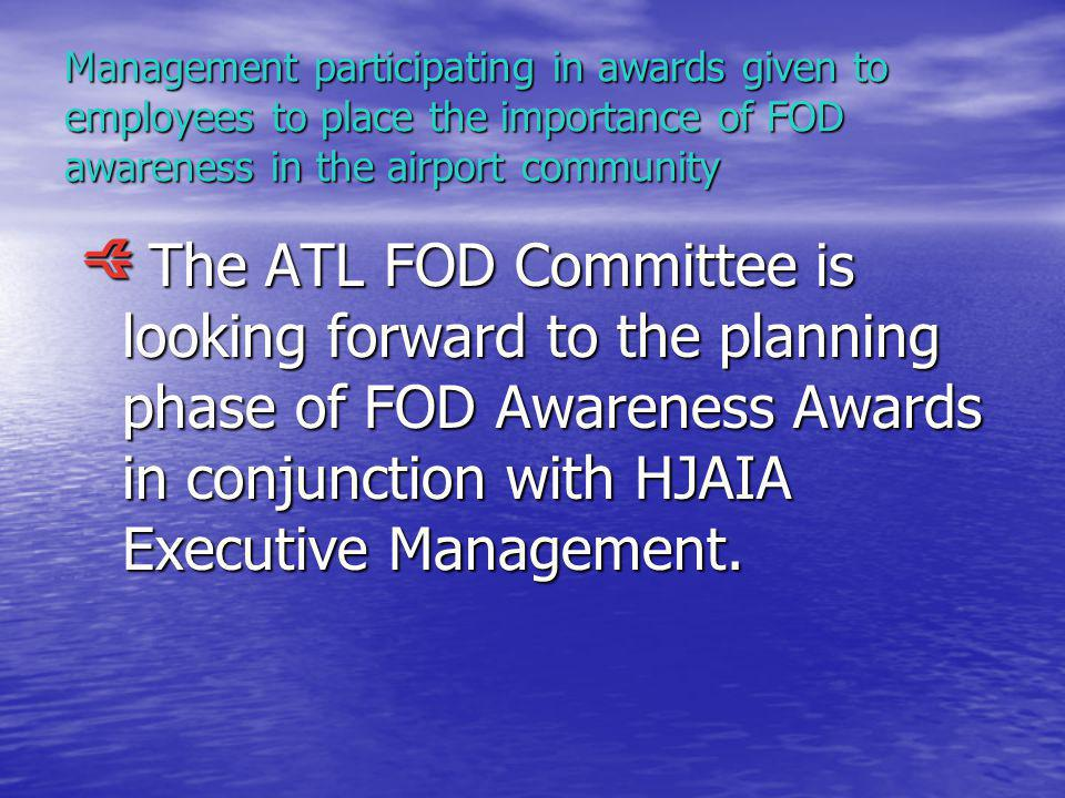 Initiate an Annual FOD Walk with the participation of Top management for continual FOD awareness in the airport community.