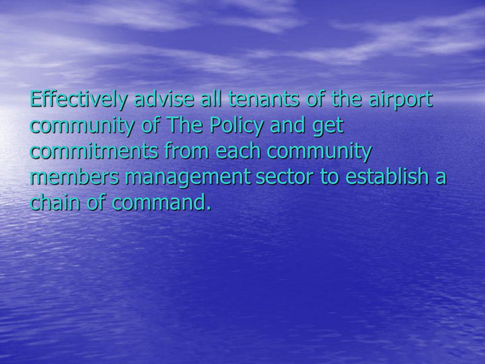 Write a policy that has the support of Top Management and have them sign-off on that policy.