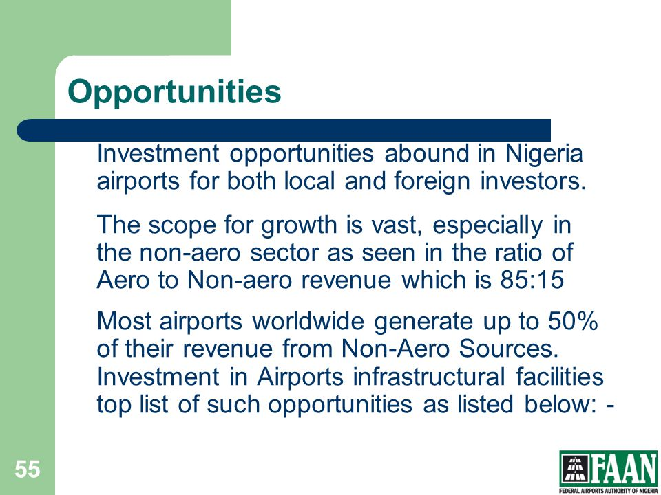 Investment opportunities abound in Nigeria airports for both local and foreign investors. The scope for growth is vast, especially in the non-aero sec