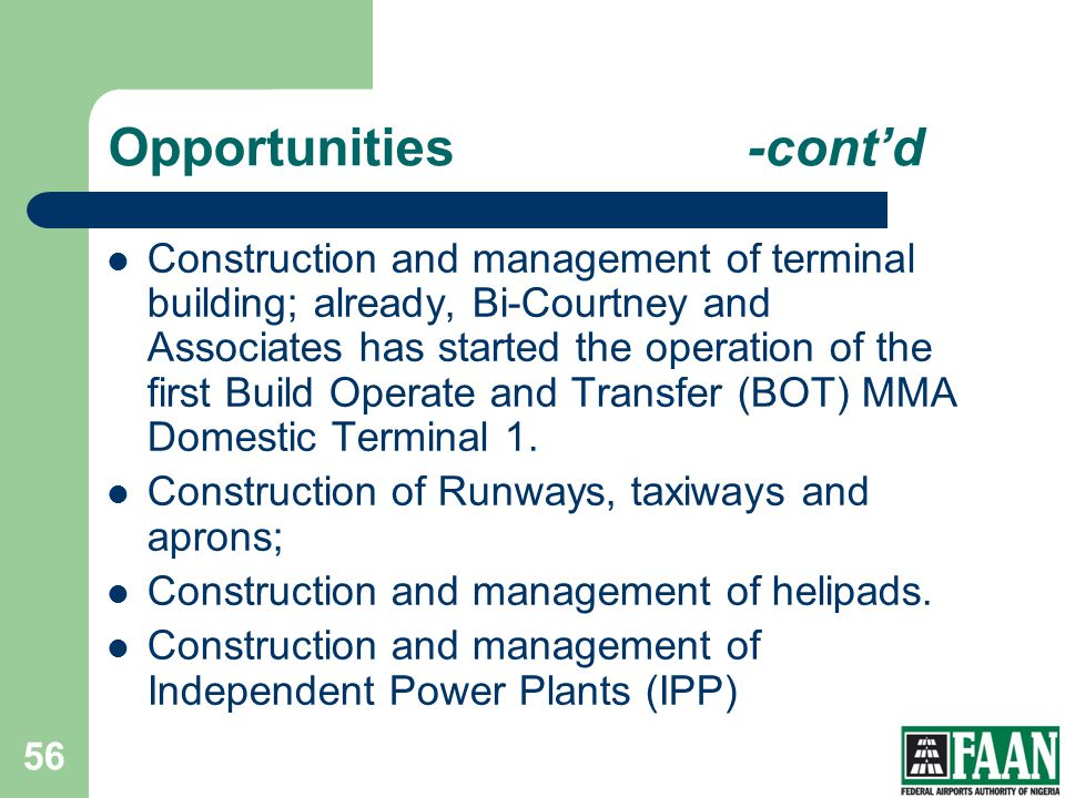 Opportunities-contd Construction and management of terminal building; already, Bi-Courtney and Associates has started the operation of the first Build