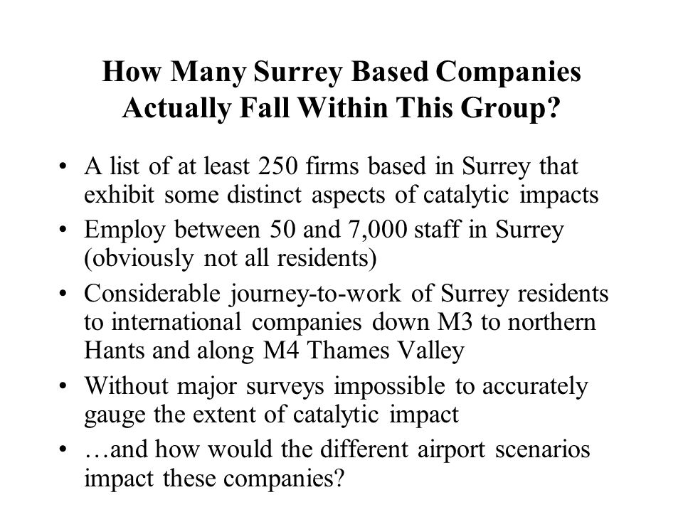 How Many Surrey Based Companies Actually Fall Within This Group? A list of at least 250 firms based in Surrey that exhibit some distinct aspects of ca