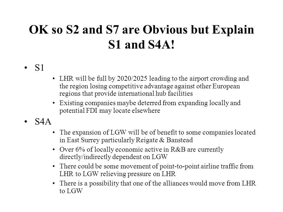 OK so S2 and S7 are Obvious but Explain S1 and S4A! S1 LHR will be full by 2020/2025 leading to the airport crowding and the region losing competitive