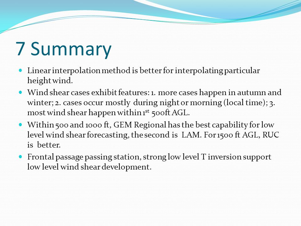 7 Summary Linear interpolation method is better for interpolating particular height wind.