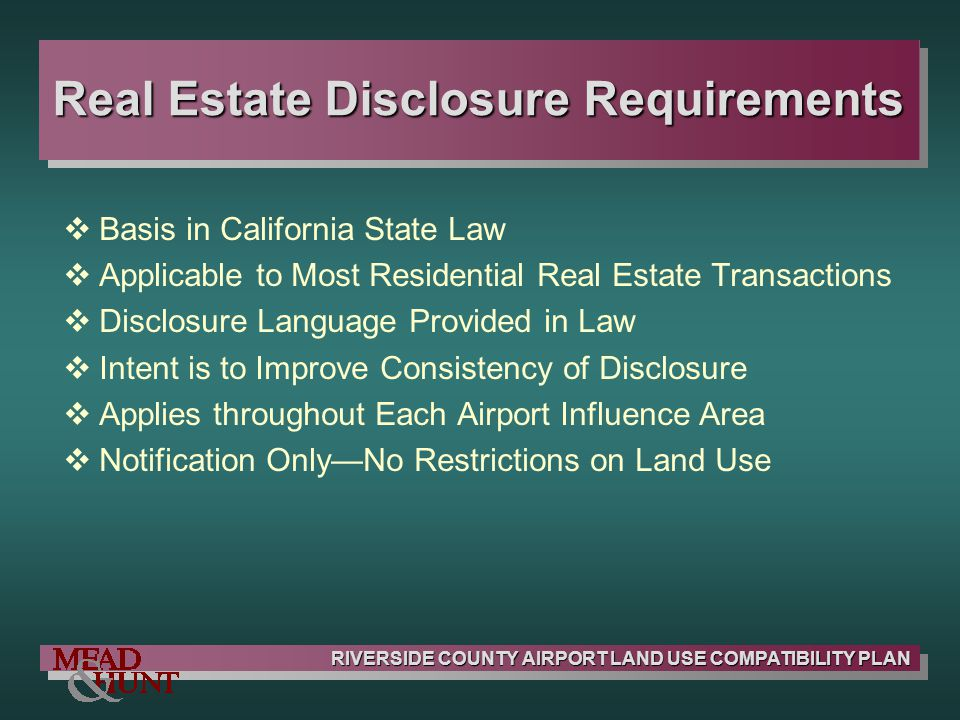 RIVERSIDE COUNTY AIRPORT LAND USE COMPATIBILITY PLAN Real Estate Disclosure Requirements Basis in California State Law Applicable to Most Residential