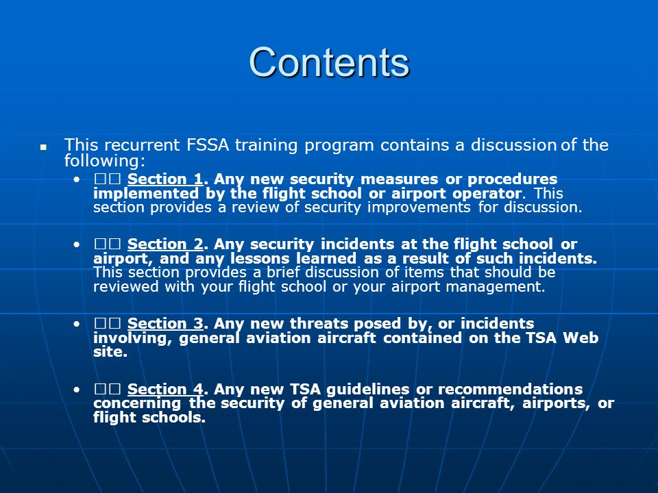 Contents This recurrent FSSA training program contains a discussion of the following: Section 1. Any new security measures or procedures implemented b