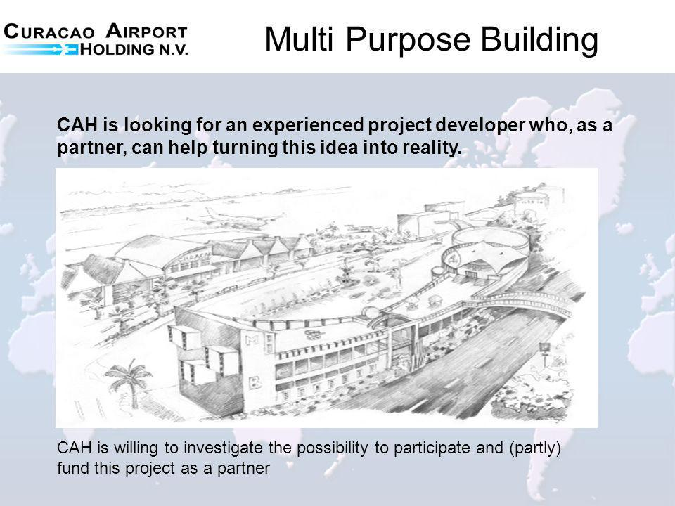 Multi Purpose Building CAH is willing to investigate the possibility to participate and (partly) fund this project as a partner CAH is looking for an experienced project developer who, as a partner, can help turning this idea into reality.