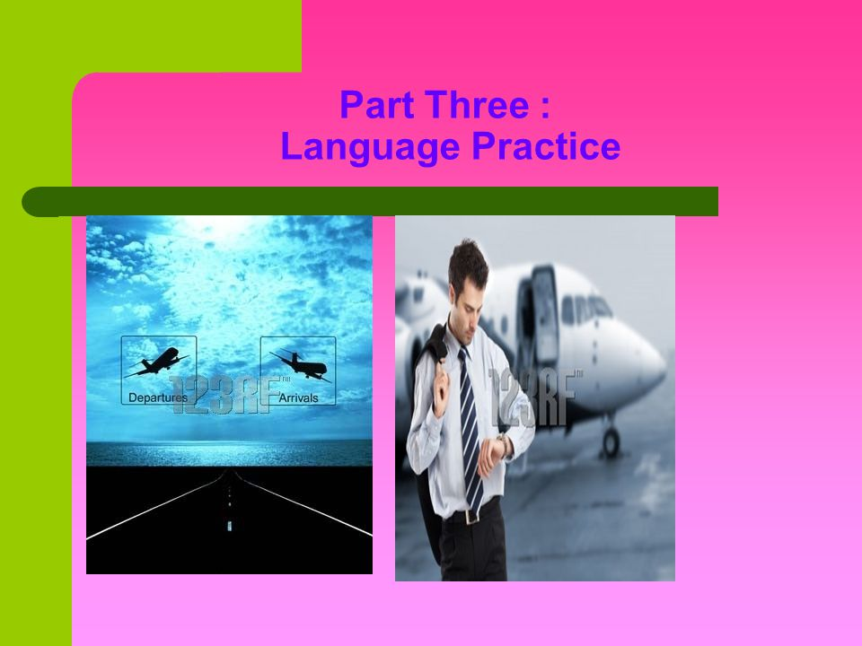 Part Three : Language Practice
