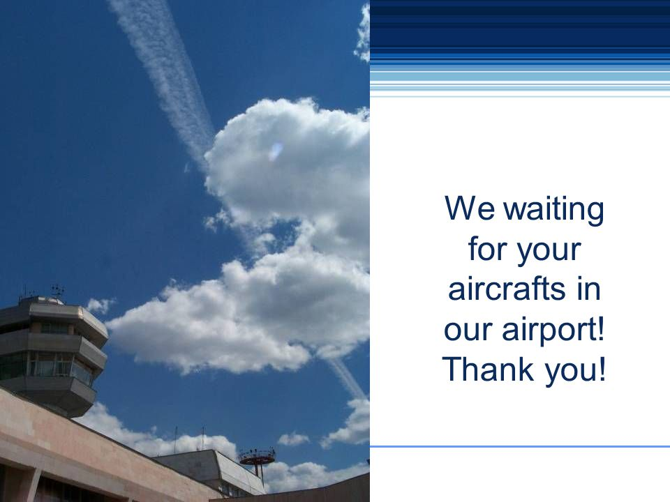 Karagandy – Transit Airport 36 We waiting for your aircrafts in our airport! Thank you!