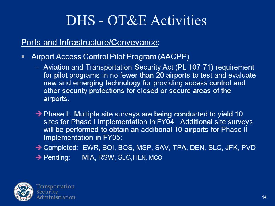 14 DHS - OT&E Activities Ports and Infrastructure/Conveyance: Airport Access Control Pilot Program (AACPP) Aviation and Transportation Security Act (P