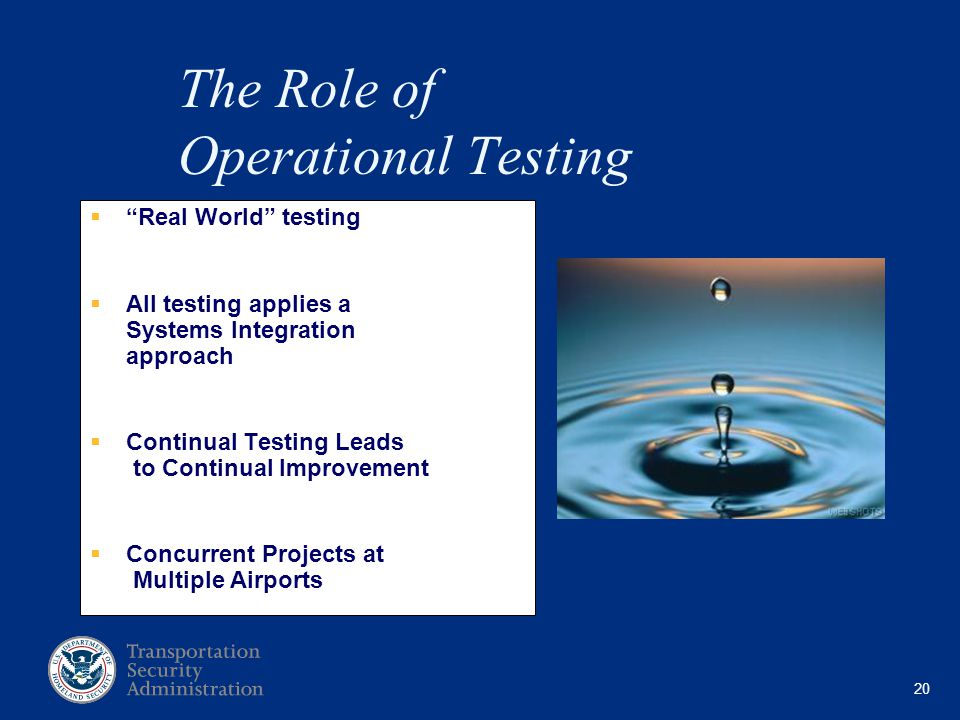 20 The Role of Operational Testing Real World testing All testing applies a Systems Integration approach Continual Testing Leads to Continual Improvement Concurrent Projects at Multiple Airports