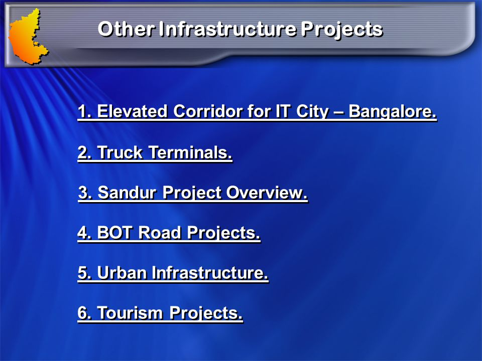 Bangalore Metropolitan Region Development Authority (BMRDA) Projects Development of Trunk Road Network & Five Townships : Satellite Town Ring Roads : Connecting Towns located around Bangalore City.