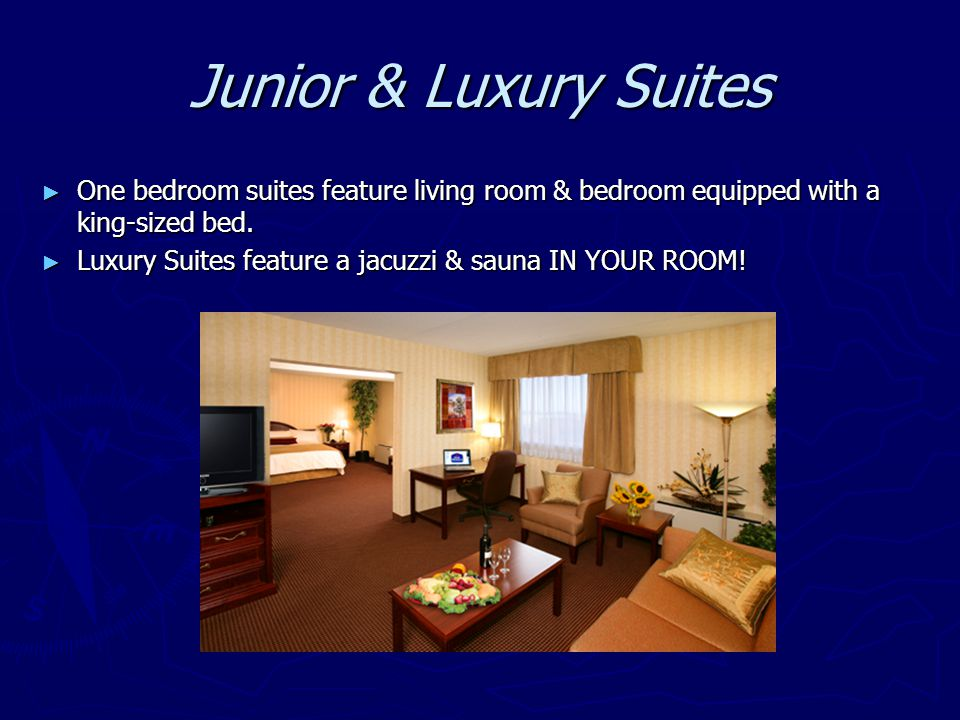 Junior & Luxury Suites One bedroom suites feature living room & bedroom equipped with a king-sized bed. One bedroom suites feature living room & bedro