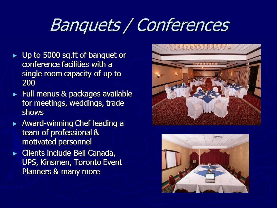 Banquets / Conferences Up to 5000 sq.ft of banquet or conference facilities with a single room capacity of up to 200 Up to 5000 sq.ft of banquet or co