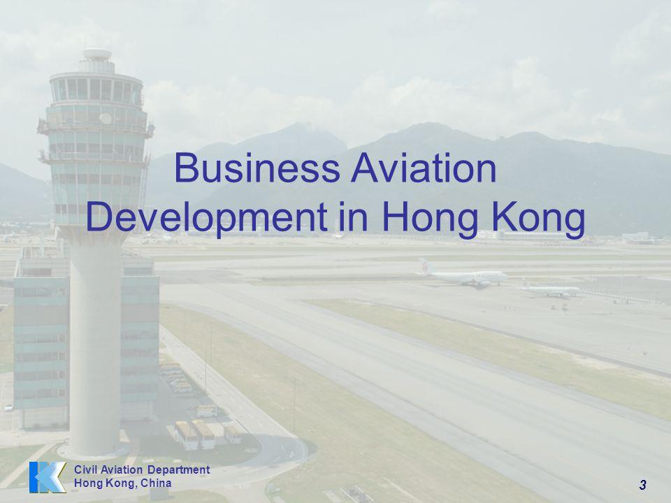 3 Civil Aviation Department Hong Kong, China Business Aviation Development in Hong Kong