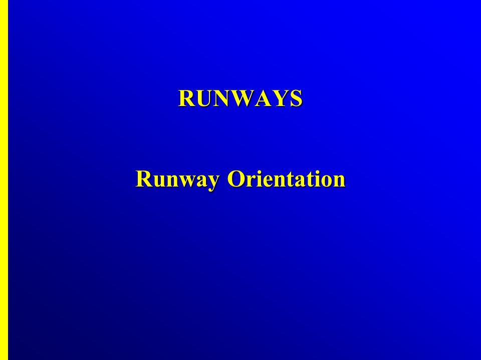 Runways are always oriented in the direction of prevailing wind Runways are always oriented in the direction of prevailing wind Aircraft not maneuver safely at the wind contains a large component at right angle to the direction of travel Aircraft not maneuver safely at the wind contains a large component at right angle to the direction of travel Right angle component of wind Right angle component of wind Cross wind