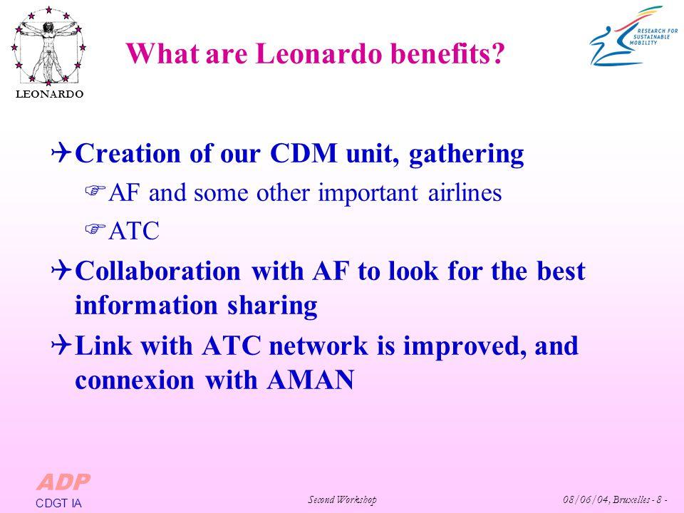 Second Workshop 08/06/04, Bruxelles - 8 - LEONARDO ADP CDGT IA What are Leonardo benefits.