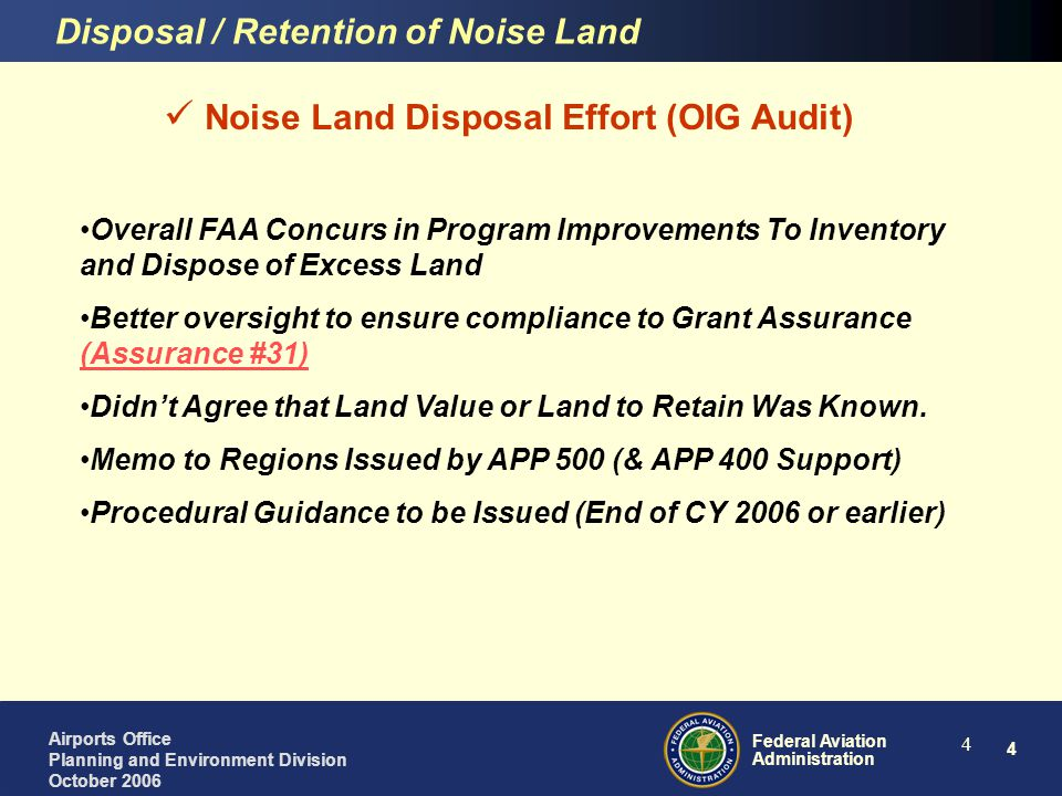 5 Federal Aviation Administration Airports Office Planning and Environment Division October 2006 5 Noise Land Disposal Effort (OIG Audit) OIG Recommendation 1.