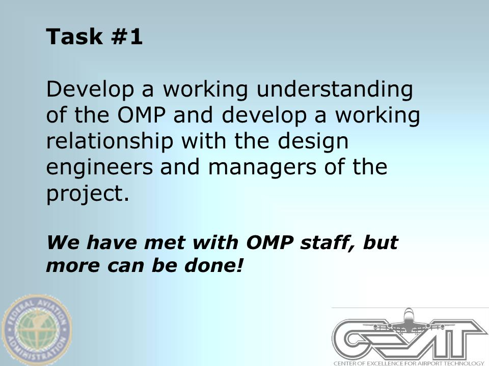 Task #1 Develop a working understanding of the OMP and develop a working relationship with the design engineers and managers of the project.