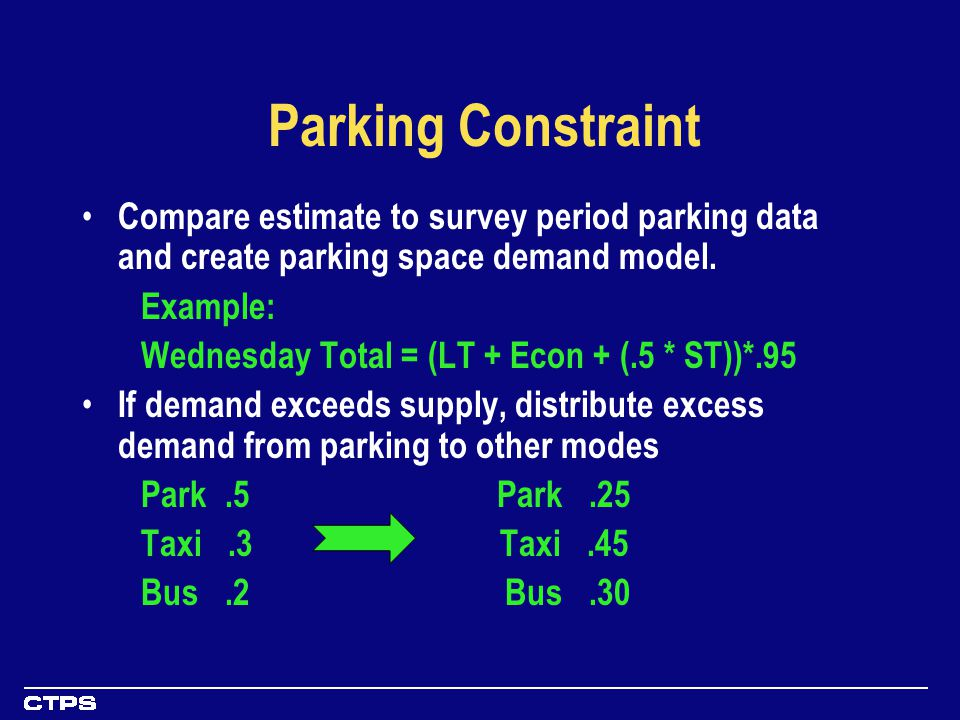 Parking Constraint Compare estimate to survey period parking data and create parking space demand model.