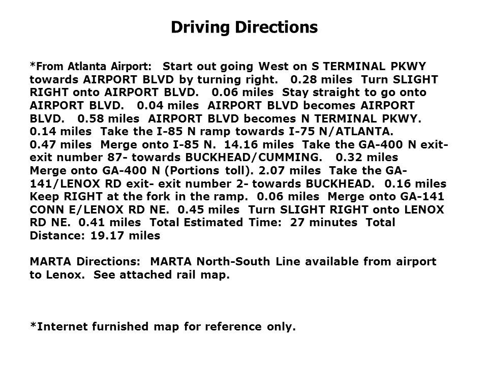 Driving Directions *From Atlanta Airport: Start out going West on S TERMINAL PKWY towards AIRPORT BLVD by turning right.