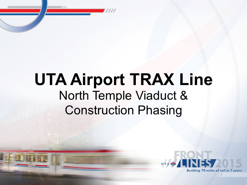 UTA Airport TRAX Line North Temple Viaduct & Construction Phasing