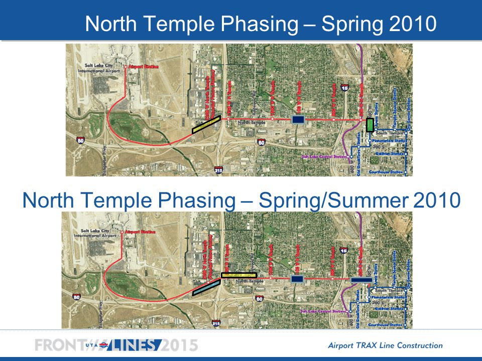 Spring/Summer 2010 North Temple Phasing – Spring 2010 North Temple Phasing – Spring/Summer 2010