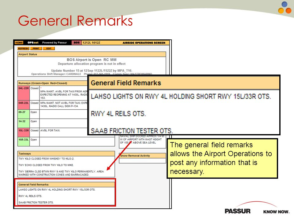 The general field remarks allows the Airport Operations to post any information that is necessary. General Remarks
