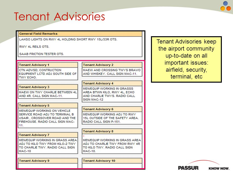Tenant Advisories keep the airport community up-to-date on all important issues: airfield, security, terminal, etc Tenant Advisories