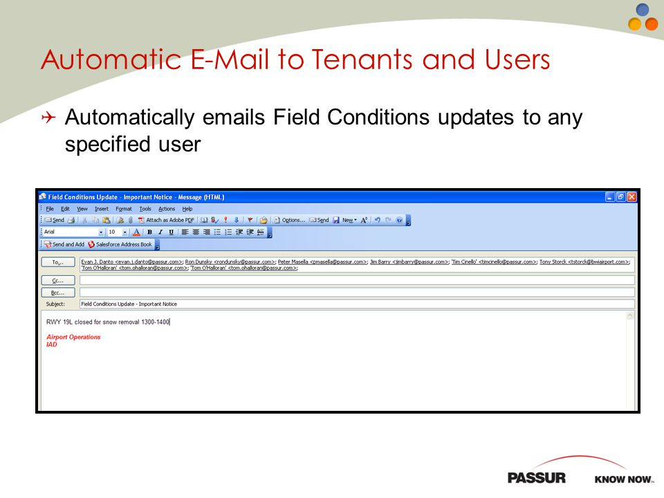 Automatic E-Mail to Tenants and Users Automatically emails Field Conditions updates to any specified user