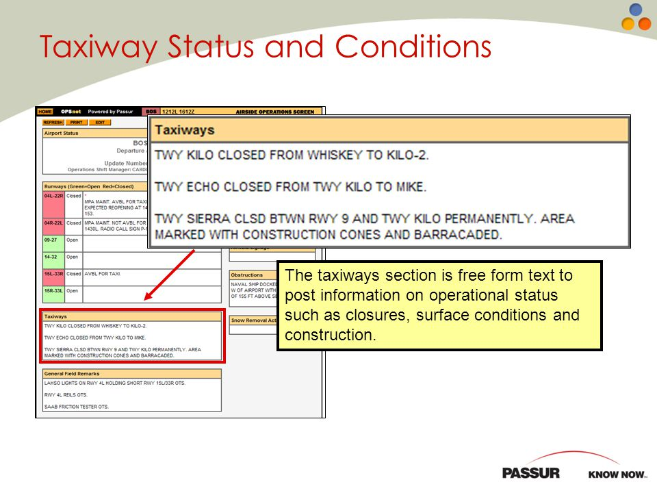 The taxiways section is free form text to post information on operational status such as closures, surface conditions and construction. Taxiway Status