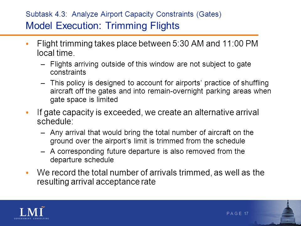 P A G E 17 Subtask 4.3: Analyze Airport Capacity Constraints (Gates) Model Execution: Trimming Flights Flight trimming takes place between 5:30 AM and 11:00 PM local time.