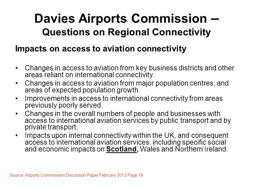Davies Airports Commission – Questions on Regional Connectivity Impacts on access to aviation connectivity Changes in access to aviation from key business districts and other areas reliant on international connectivity.