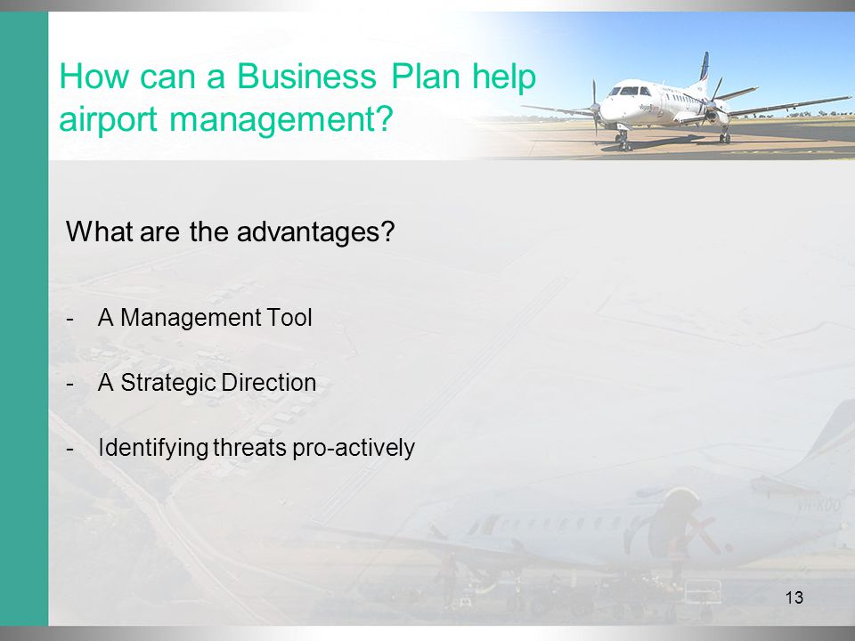 13 How can a Business Plan help airport management.