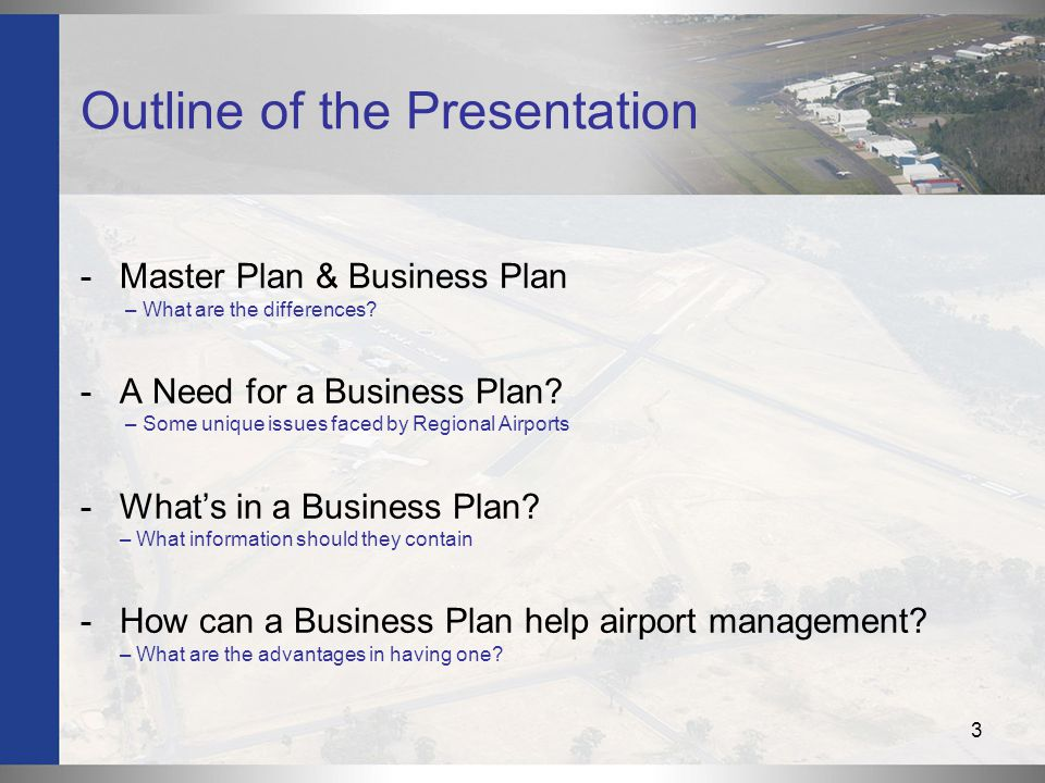 3 Outline of the Presentation -Master Plan & Business Plan – What are the differences.
