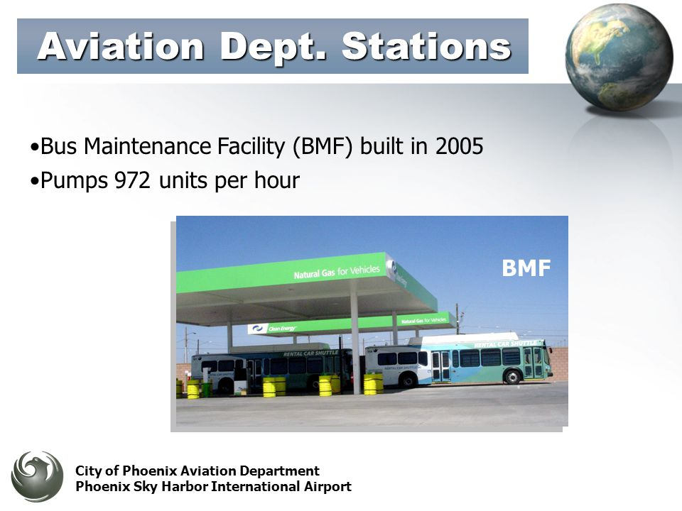 City of Phoenix Aviation Department Phoenix Sky Harbor International Airport Bus Maintenance Facility (BMF) built in 2005 Pumps 972 units per hour BMF Aviation Dept.