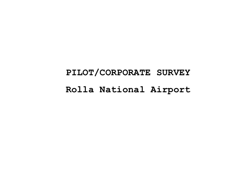 PILOT/CORPORATE SURVEY Rolla National Airport