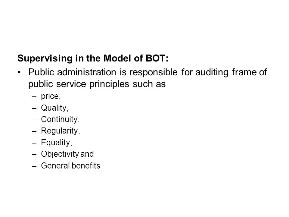 The Schedule in the BOT Model: The agreements related to the application of the BOT model are at most 49 years.
