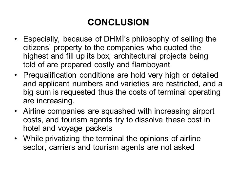 CONCLUSION Monopolistic terminal operating system, which will be created in near future, will affect airline and tourism associations in a negative way.